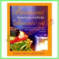 Bucataria bazata pe cruditati si alimente vii (Ed.Adevar Divin) - Doreen Virtue, Jenny Ross