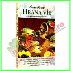Hrana Vie, o speranta pentru fiecare (Ed.Adevar Divin) - Ernst Gunter - www.naturasanat.ro - 0722737992