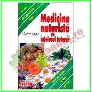 Medicina naturista pe intelesul tuturor (Ed.Stefan) - Victor Duta