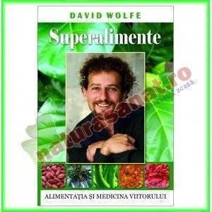 Superalimente (Ed.Adevar Divin) - David Wolfe